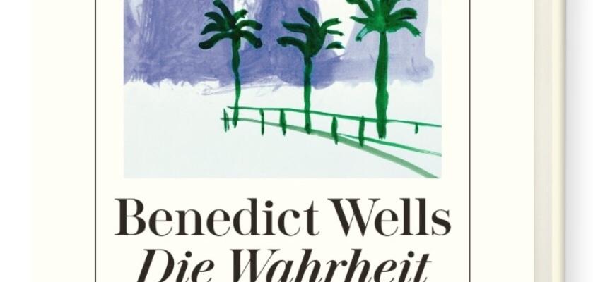 Benedict Wells Die Wahrheit über Das Lügen