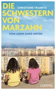 Die Schwestern von Marzahn von Christiane Tramitz